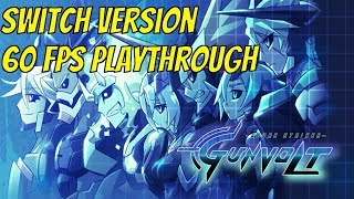 Switch version: Azure Striker Gunvolt 1: Playthrough (60fps)