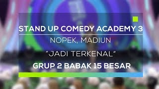 Stand Up Comedy Academy 3 : Nopek, Madiun - Jadi Terkenal Mp3