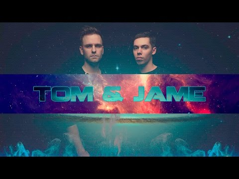 Best Of Tom & Jame 2016 Mix