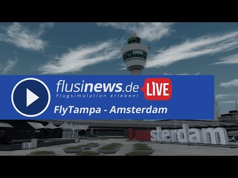 flusinews.de LIVE - Review - FlyTampa Amsterdam Schiphol