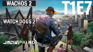 En calzones por San Francisco (como todo un Wacho)   T1E7   Gameplay Español   Watch Dogs 2