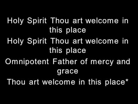 Holy Spirit Thou Art Welcome