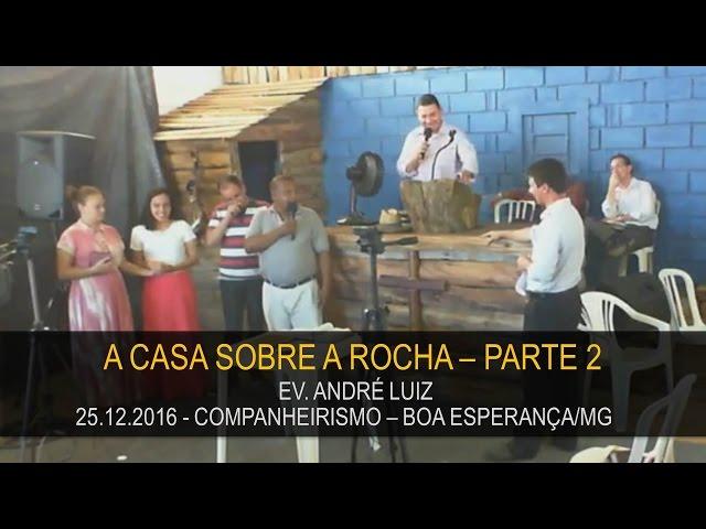 25.12.2016 - Companheirismo, A Casa sobre a Rocha - Parte 2   Confraternização Boa Esperança/MG