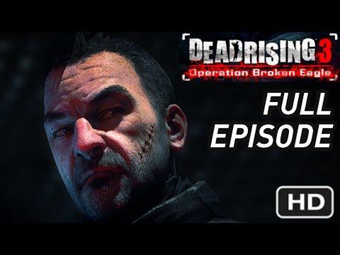 DEAD RISING 3 - Operation Broken Eagle DLC Full Walkthrough - Untold Stories: Episode 1 [HD] 1080p