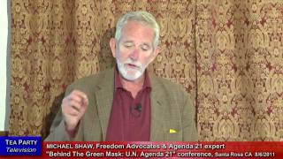 "MICHAEL SHAW: Agenda 21, ""In Sonoma County California"", part-2"