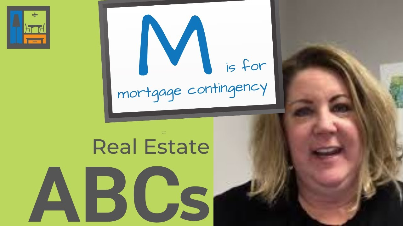 M is for Mortgage Contingency | Real Estate ABCs