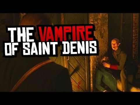 Hunting The Vampire of Saint Denis - Red Dead Redemption 2