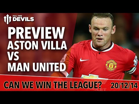 Can We Win The League? - Aston Villa vs Manchester United - Match Preview - 동영상