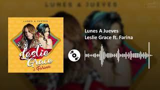 Lunes A Jueves - Leslie Grace Ft. Farina  Sl