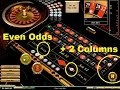 """Two way bets on roulette with """"Two Columns"""" and """"Even Odds"""""""