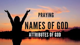 PRAYING NAMES OF GOD AΝD ATTRIBUTES OF GOD FOR MIRACLES