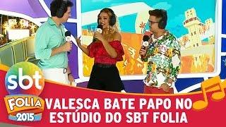 SBT FOLIA 2015 - Valesca bate papo no estúdio do SBT Folia