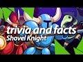 Shovel Knight facts, trivia, secrets - GameChest