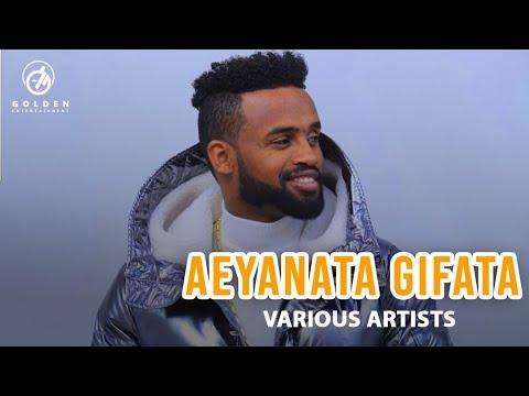 Yared Negu,Siso,Tesfaye Taye,Alemayehu Chufako,Aberash - Aeyanata Gifata - New Ethiopian Music 2018