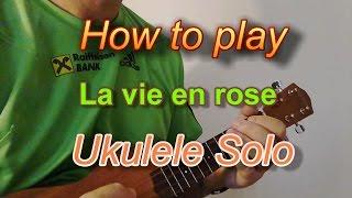 La vie en rose Ukulele solo