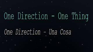 One Direction - One Thing (Spanish Lyrics Translation) .Con la letra traducida al español.