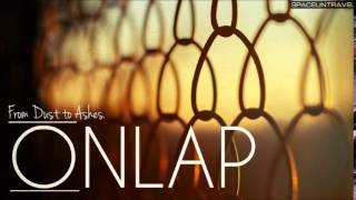 Onlap - From Dust to Ashes
