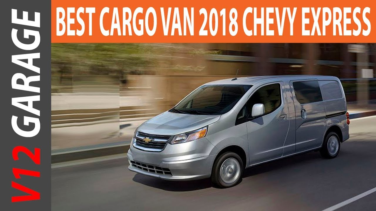 BEST 2018 Chevrolet Express Cargo Van Review