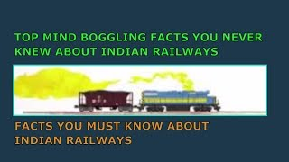 TOP MIND BOGGLING FACTS NEVER KNEW ABOUT   INDIAN RAILWAYS   INDIAN RAILWAY FACTS  THINGS NEVER KNEW