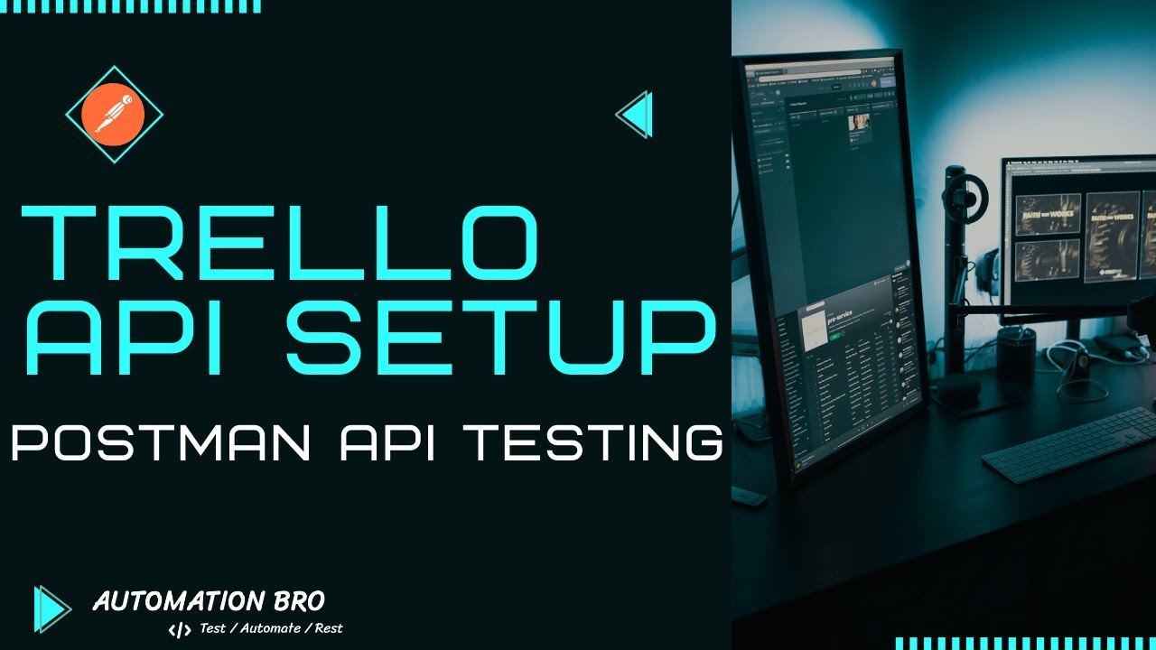 Trello API Setup   Postman API Testing