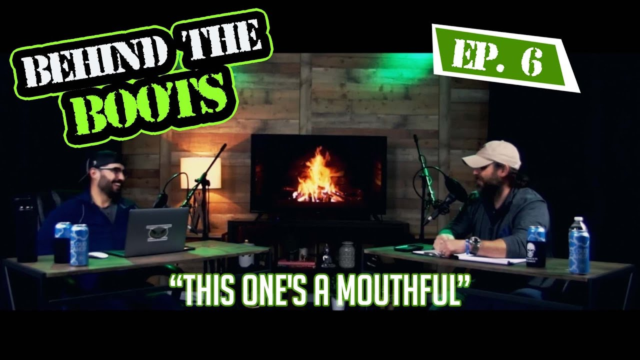 Ep. 6 This One's A Mouthful | Behind The Boots Podcast