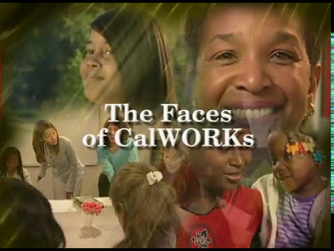 The Faces of CalWORKs: Helping the Poor to Begin New Lives