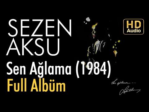 Sezen Aksu - Sen Ağlama 1984 Full Albüm (Official Video)
