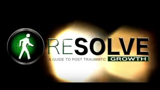 ReSolve: A Guide To Post Traumatic Growth - Feature Documentary