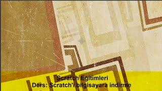 scratch eğitimleri scratch indirme ve kurma