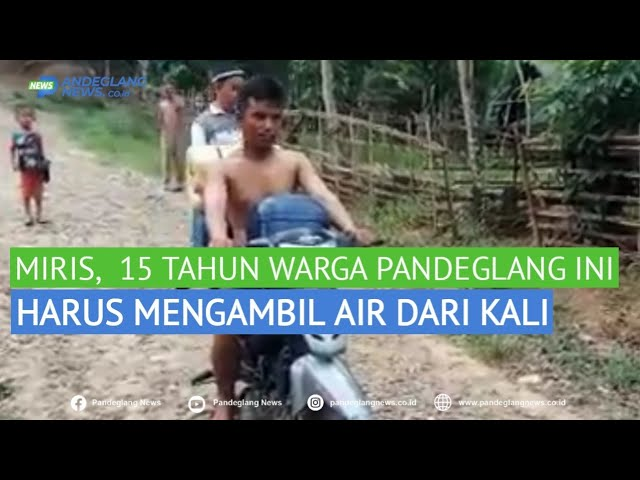 15 TAHUN WARGA PANDEGLANG INI HARUS AMBIL AIR DARI KALI