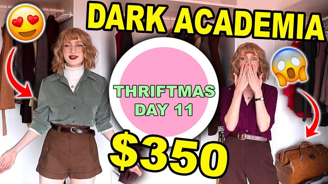 $350 DARK ACADEMIA CLOTHING HAUL | THRIFT SHOPPING FOR DARK ACADEMIA OUTFITS!!! THRIFTMAS DAY 11