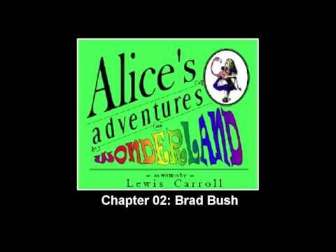 ►Alice's Adventures in Wonderland - Chapter 02: Brad Bush - Audiobook