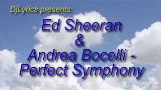 Ed Sheeran & Andrea Bocelli  - Perfect Symphony [Lyrics]