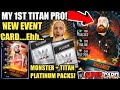 MY 1ST TITAN PRO! TITAN PLATINUM PACK + MONSTER PLATINUM PACK OPENING! Noology WWE SuperCard S4!