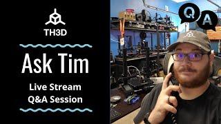 Ask Tim - 3D Printer Q\u0026A Help Stream | Livestream