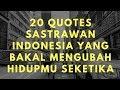 20 Quotes Sastrawan Indonesia yang Bakal Mengubah Hidupmu Seketika #29