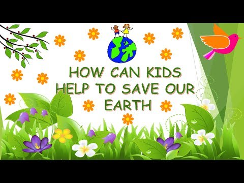 World Environment Day : HOW CAN KIDS HELP TO SAVE OUR EARTH
