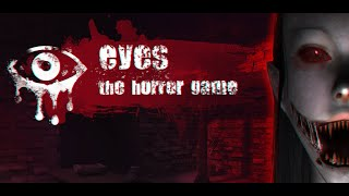 Eyes - The Horror Game - Game Preview