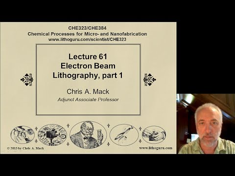 Lecture 61 (CHE 323) E-Beam Lithography, part 1
