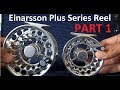Einarsson Plus Series Reel Unboxing & Review - Part 1