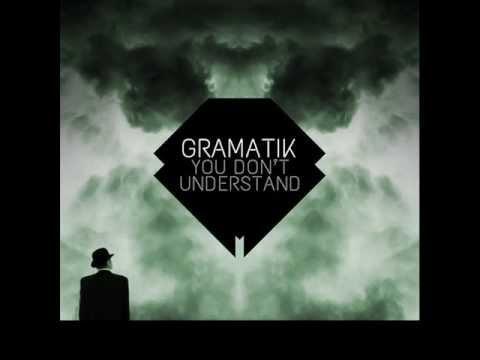 Gramatik - You Don't Understand