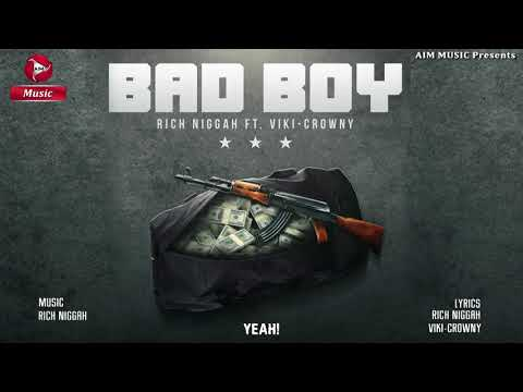 Bad Boy - Rich Niggah Feat. Viki Crowny | New Rap Songs 2018