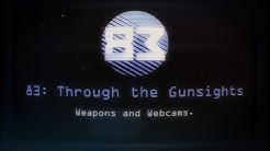 '83 Through The Gunsights : Weapons and Webcams