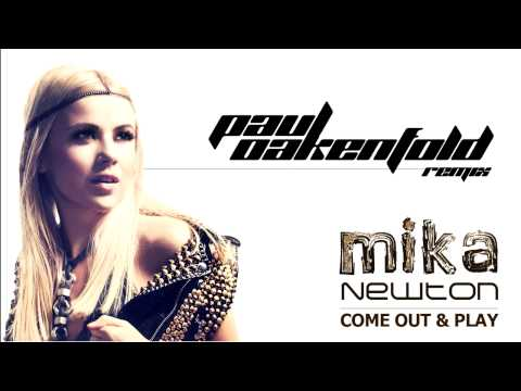 Mika Newton- Come Out and Play (Paul Oakenfold remix). OFFICIAL PREMIERE.