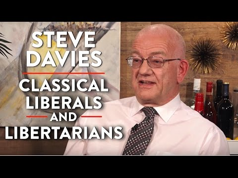 The Difference Between Classical Liberals and Libertarians (Steve Davies Part 2)