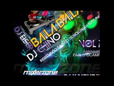 BAILA BAILA X2 VOL 2   DJ CHINO DJ EISER