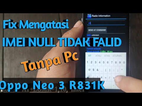 fix-imei-tidak-valid-/-imei-null-oppo-neo-3-r831k-tanpa-pc-dan-tanpa-flashing