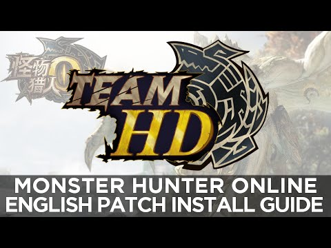 Monster Hunter Online - English Team HD Patch Installation Tutorial