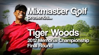 Tiger Time Machine  - 2012 Memorial Championship, Final Round - Mixmaster Golf