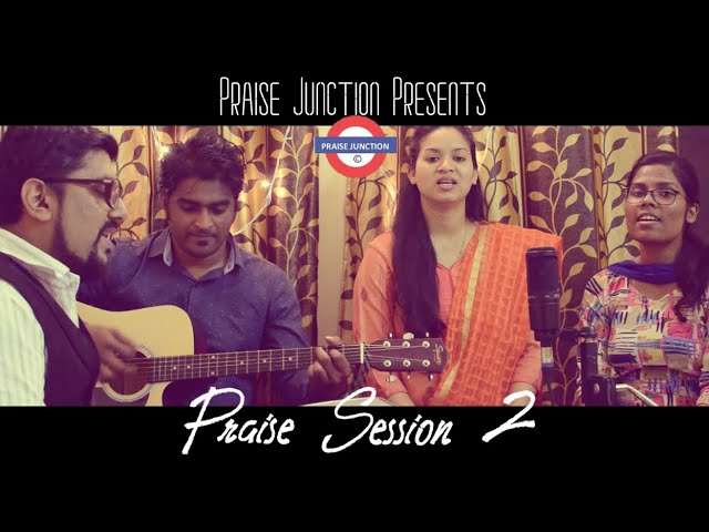 Praise Session 2 || Praise & Worship || Praise Junction